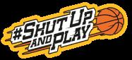 #Shutupandplay